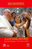A los educadores. El pan de la esperanza - No te canses de sembrar - Francesco (Jorge Mario Bergoglio)