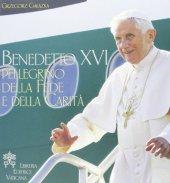 Benedetto XVI pellegrino della fede e della carità - Galazka Grzegorz