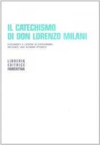 Copertina di 'Il catechismo di don Lorenzo Milani'