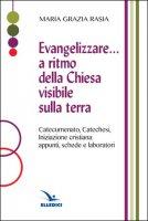Evangelizzare... a ritmo della Chiesa visibile sulla terra - Maria Grazia Rasia