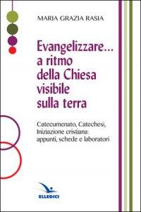 Copertina di 'Evangelizzare... a ritmo della Chiesa visibile sulla terra'