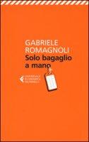 Solo bagaglio a mano - Romagnoli Gabriele