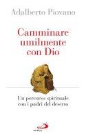 Camminare umilmente con Dio - Adalberto Piovano