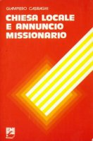 Chiesa locale e annuncio missionario - Casiraghi Giampietro