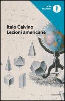 Lezioni americane. Sei proposte per il prossimo millennio - Calvino Italo