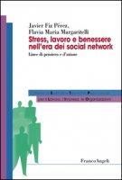 Stress, lavoro e benessere nell'era dei social network. Linee di pensiero e d'azione - Fiz Perez Francisco J., Margaritelli Flavia Maria