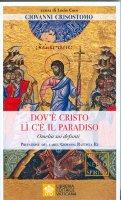 Dov'è Cristo lì c'è il Paradiso - Giovanni Crisostomo (san)