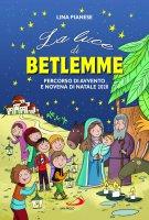 La luce di Betlemme - Lina Pianese