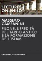Filone, l'eredità del Tardo Antico e la formazione dell'Islam - Massimo Campanini