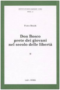 Copertina di 'Don Bosco prete dei giovani nel secolo delle libertà'