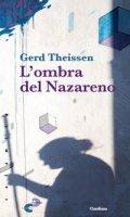 L'ombra del Nazareno - Gerd Theissen