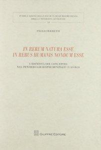 Copertina di 'In rerum natura esse in rebus humanis nondum esse. L'identità del concepito nel pensiero giurisprudenziale classico'