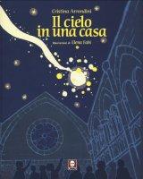Il cielo in una casa - Cristina Arrondini, Elena Fabi