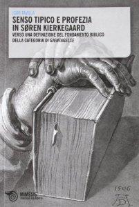 Copertina di 'Senso tipico e profezia in Soren Kierkegaard. Verso una definizione del fondamento biblico della categoria di Gjentagelse'