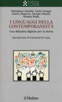 I linguaggi della contemporaneità. Una didattica digitale per la storia - Colombi Valentina, Greppi Carlo, Manera Enrico
