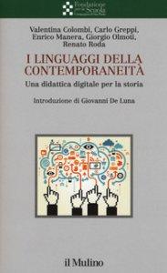Copertina di 'I linguaggi della contemporaneità. Una didattica digitale per la storia'