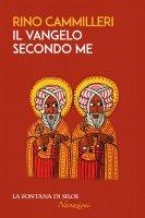 Il Vangelo secondo me - Rino Cammilleri