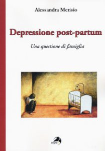 Copertina di 'Depressione post-partum. Una questione di famiglia'