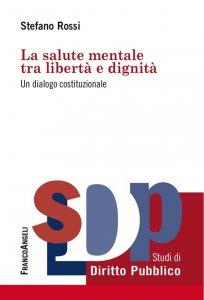 Copertina di 'La salute mentale tra libertà e dignità. Un dialogo costituzionale'