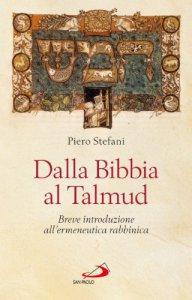 Copertina di 'Dalla Bibbia al Talmud'