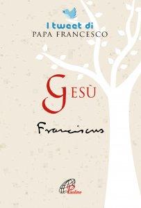 Copertina di 'Gesù. I tweet di papa Francesco.'