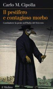 Copertina di 'Il pestifero e contagioso morbo'