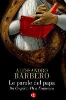 Le parole del papa - Alessandro Barbero