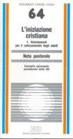 L'iniziazione cristiana [vol_1] / Orientamenti per il catecumenato degli adulti. Nota pastorale - Consiglio Episcopale Permanente CEI
