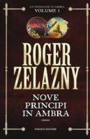 Nove principi in Ambra. Le cronache di Ambra - Zelazny Roger