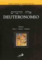 Deuteronomio. Testo ebraico, greco, latino e italiano