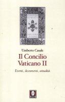 Il Concilio Vaticano II. Eventi, documenti, attualità - Casale Umberto