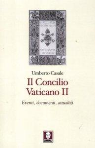 Copertina di 'Il Concilio Vaticano II. Eventi, documenti, attualità'