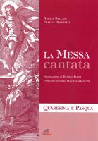 La messa cantata. Spartiti - Natale Bellani, Franco Berettini