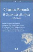 Il Gatto con gli stivali e altre fiabe - Perrault Charles