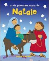 La mia primissima storia del Natale - Rock Lois, Ayliffe Alex