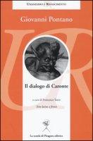 Il dialogo di Caronte. Testo latino a fronte - Pontano Giovanni