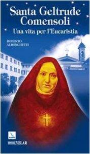 Copertina di 'Santa Geltrude Comensoli. Una vita per l'Eucaristia'