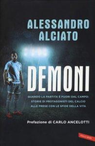 Copertina di 'Demoni. Quando la partita è fuori dal campo: storie di protagonisti del calcio alle prese con le sfide della vita'
