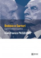 Bobbio e Sartori - Gianfranco Pasquino