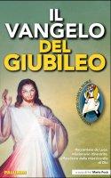Il Vangelo di Luca - Il Vangelo del Giubileo - Fucà Fra Mario