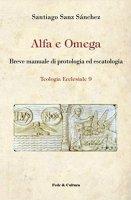 Alfa e omega - Santiago Sanz Sánchez