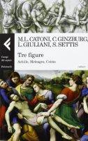 Tre figure. Achille, Meleagro, Cristo