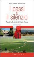 I passi e il silenzio - Francesco Barbagallo , Monica Cardarelli