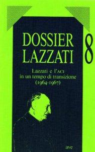 Copertina di 'Lazzati e l'ACI in un tempo di transizione (1964-1967)'