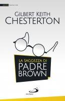 La saggezza di padre Brown - Gilbert K. Chesterton