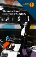 Doctor Faustus. Ediz. critica - Mann Thomas