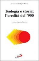 Teologia e storia: l'eredità del '900 - Ati - Associazione Teologica Italiana