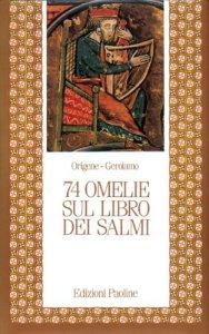 Copertina di 'Settantaquattro omelie sul libro dei Salmi'