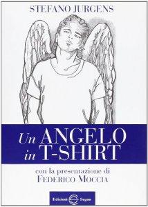 Copertina di 'Un angelo in t-shirt'