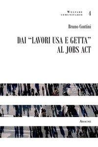 Copertina di 'Dai «lavori usa e getta» al jobs act'